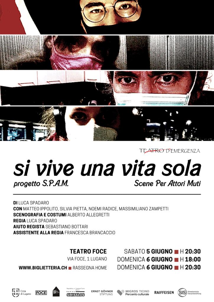 LOCANDINA dello spettacolo SI VIVE UNA VITA SOLA, progetto Scene Per Attori Muti, regia Luca Spadaro produzione Teatro D'Emergenza